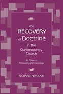 The Recovery of Doctrine in the Contemporary Church: An Essay in Philosophical Ecclesiology