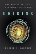Origins: God, Evolution, and the Question of the Cosmos Paperback