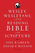 Wesley, Wesleyans, and Reading Bible as Scripture Paperback