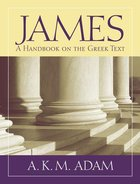 James a Handbook on the Greek Text (Baylor Handbook On The Greek New Testament Series) Paperback