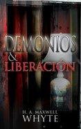 Demonios Y Liberacion (Demons And Deliverance) Paperback