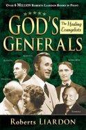 The Healing Evangelists (#04 in God's Generals Series) Hardback