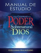 Manual De Estudio (How To Walk In Supernatural Power Of God-study Guide) Paperback
