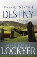 Dying, Death & Destiny Paperback