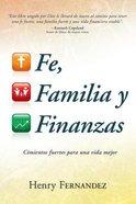 Cimientos Fuertes Para Una Vida Mejor (Faith Family And Finances) Paperback