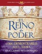 El Reino De Poder (Kingdom Of Power Spirit-led Bible Study) Paperback