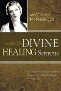 Divine Healing Sermons Paperback