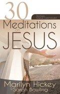 30 Meditations on Jesus