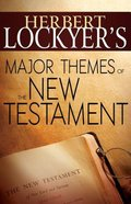 Herbert Lockyer's Major Themes of the New Testament Paperback