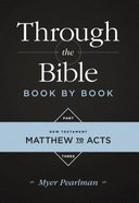 Matthew to Acts (#03 in Through The Bibles Series) Paperback