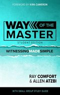 The Way of the Master: Witnessing Made Simple (Student Edition)