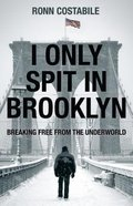 I Only Spit in Brooklyn: Breaking Free From the Underworld