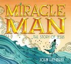 Miracle Man: The Story of Jesus (Unabridged Cd)