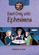 Earl Grey With Ephesians (Coffee Cup Bible Studies Series)