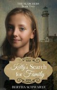 Kelly's Search For Family (#02 in The Searchers Series) Paperback