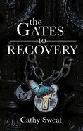 The Gates to Recovery Paperback