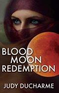 Blood Moon Redemption Paperback