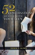 52 Conversations to Have With Your Teen Paperback
