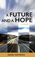 A Future and a Hope Paperback