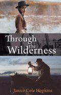 Through the Wilderness Paperback