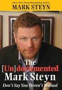 The Undocumented Mark Steyn Hardback
