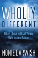 Wholly Different: Why I Chose Biblical Values Over Islamic Values Hardback