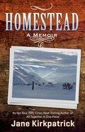 Homestead: A Memoir Paperback