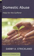 Domestic Abuse: Help For the Sufferer (Resources For Changing Lives Series) Booklet