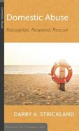 Domestic Abuse: Recognize, Respond, Rescue (Resources For Changing Lives Series) Booklet