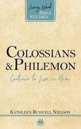 Colossians and Philemon - Continue to Live in Him (Living Word Bible Studies Series) Paperback