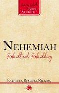 Nehemiah - Rebuilt and Rebuilding (Living Word Bible Studies Series) Paperback