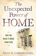 The Unexpected Power of Home: Why We Need It More Than Ever Paperback