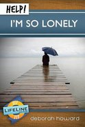 Help! I'm So Lonely (Life Line Mini-books Series) Booklet