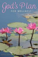 God's Plan For Wellness Paperback