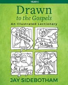 Drawn to the Gospels: An Illustrated Lectionary Reproducible (Year C) Paperback