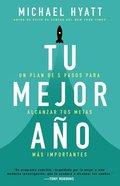 Un Plan De 5 Pasos Para Alcanzar Tus Metas MS Importantes (Your Best Year Ever) Paperback