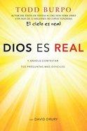Dios Es Real: Y Anhela Contestar Tus Preguntas MS Difciles (God Is For Real)
