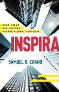 Inspira: Como Crear Una Poderosa Cultura Organizacional (Culture Catalyst) Paperback