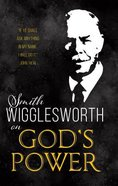 Smith Wigglesworth on God's Power Paperback