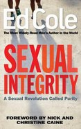 Sexual Integrity: A Sexual Revolution Called Purity Paperback