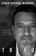 Tribu: Desata La Fe Salvaje Que Llevas Dentro Paperback