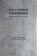 Diario De Rompimiento Sobrenatural (Supernatural Breakthrough Journal) Imitation Leather