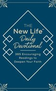 The New Life Daily Devotional: 365 Encouraging Readings to Deepen Your Faith Paperback