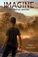 Imagine. . .The Fall of Jericho (#03 in Imagine... Series) Paperback