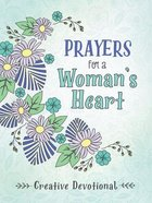 Prayers For a Woman's Heart Creative Devotional