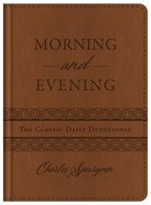 Morning and Evening: The Classic Daily Devotional Hardback