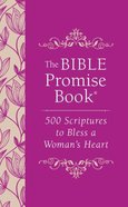 Bible Promise Book: The 500 Scriptures to Bless a Woman's Heart