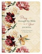 Pray Through the Bible in a Year Journal: A Daily Devotional and Reading Plan