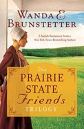 The Prairie State Friends Trilogy (The Prairie State Friends Series) Paperback