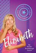 Elizabeth (4in1) (Camp Club Girls Series)